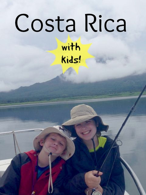 costa rica with kids fishing lake arenal text